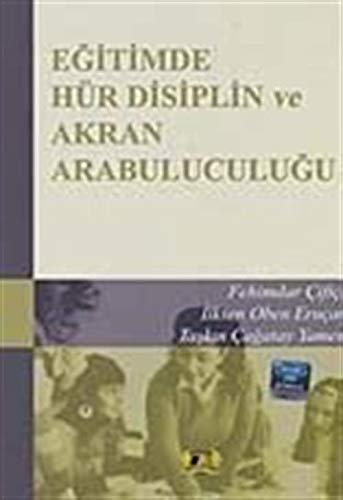 Eğitimde Hür Disiplin ve Akran Arabulucuğu