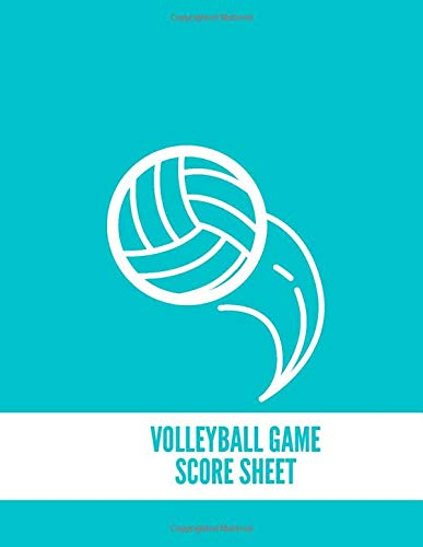 Volleyball Game Score Sheet: Training and Record Log Book Scoring Sheet, Score Notebook Journal for Outdoor Games, Gifts for Volleyball Coaches, ... with 120 Pages. (Volleyball Logbook, Band 13)