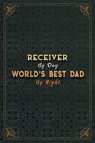 Receiver By Day World's Best Dad By Night Job Title Working Cover Notebook Planner Journal: A5, 6x9 inch, Money, Passion, Budget Tracker, Planning, 5.24 x 22.86 cm, 120 Pages, To Do List, Pretty