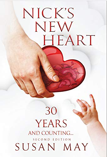 Nick's New Heart: 30 Years and Counting by [Susan May]