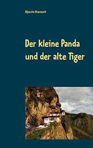 Der kleine Panda und der alte Tiger: Eine Erzählung für Jung und Alt (Texte zur Entschleunigung 2)