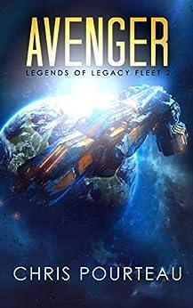 Avenger: First Swarm War part 2 (Legends of Legacy Fleet) by [Chris Pourteau, Nick Webb]