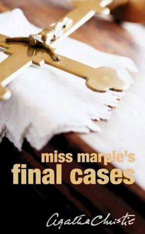 Miss Marple's Final Cases Complete & Unabridged