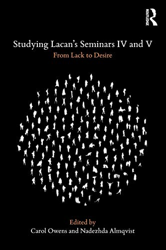 Studying Lacan's Seminars IV and V: From Lack to Desire