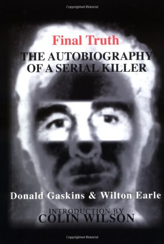 Final Truth : The Autobiography of a Serial Killer