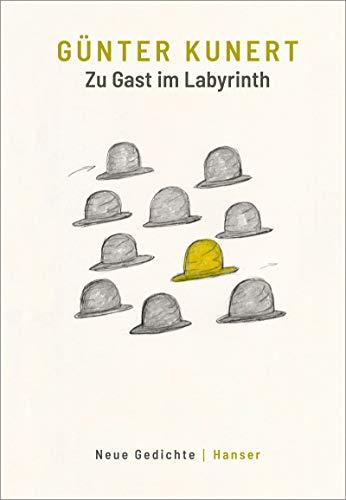 Zu Gast im Labyrinth: Neue Gedichte