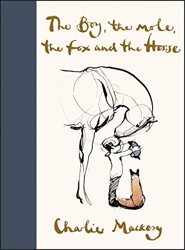 Compare Textbook Prices for The Boy, the Mole, the Fox and the Horse Illustrated Edition ISBN 9780062976581 by Mackesy, Charlie