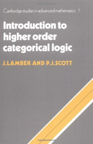 Introduction to Higher-Order Categorical Logic (Cambridge Studies in Advanced Mathematics)