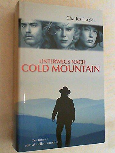Unterwegs nach Cold Mountain. Der Roman zum Film