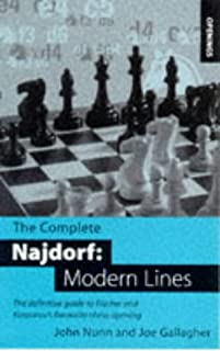 The Complete Najdorf: Modern Lines: The Definitive Guide to Fischer and Kasparov's Favorite Chess Opening (Batsford Chess Opening Guides)