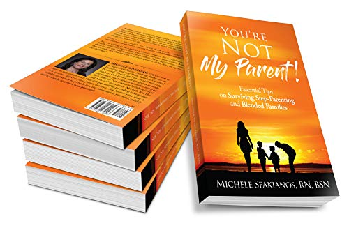 """""""You're Not My Parent!"""": Essential Tips on Surviving Step-Parenting and Blended Families (English Edition)"""