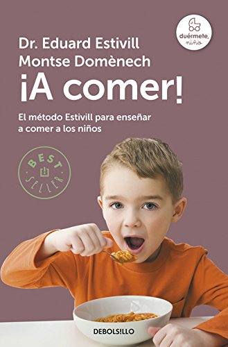 ¡A comer!: El método Estivill para enseñar a comer a los niños (Best Seller)
