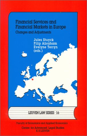 Financial Services and Financial Markets in Europe: Changes and Adjustments: Fortis Bank Chair Lectures 1998-1999