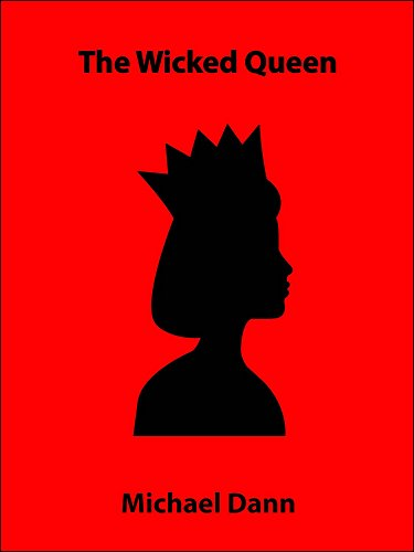The Wicked Queen (a short story) (Cautionary Tales: Royal Short Stories Book 4) (English Edition)