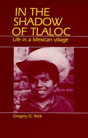 In the Shadow of Tlaloc: Life in a Mexican Village