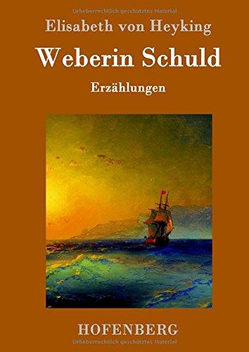 Weberin Schuld: Erzählungen