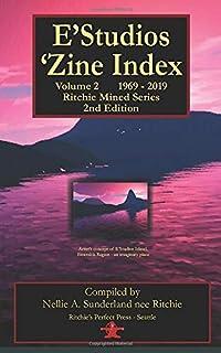 E'Studios 'Zine Index: Volume 2 - 1969 - 2019 (Ritchie Mined)