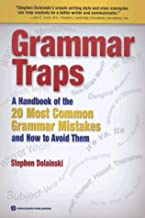 Grammar Traps: A Handbook of the 20 Most Common Grammar Mistakes and How to Avoid Them