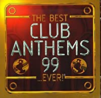 Best Club Anthems..Ever 99