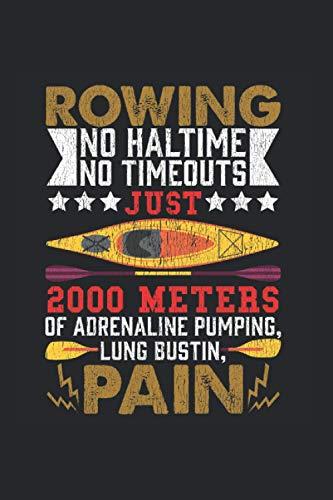 Rowing: Lustiger Ruder Hobby Ruderer Humor Kajak Notizbuch DIN A5 120 Seiten für Notizen Zeichnungen Formeln   Organizer Schreibheft Planer Tagebuch