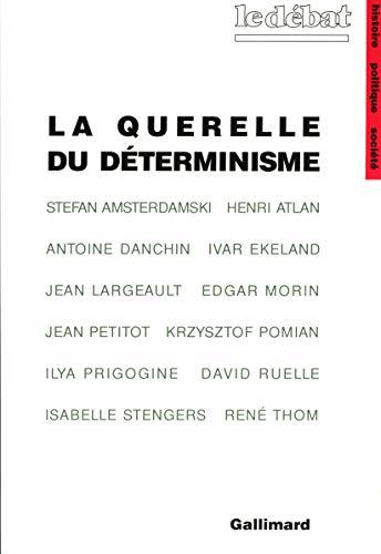 La Querelle du déterminisme: Philosophie de la science d'aujourd'hui (Le Débat)