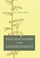 Vitalizing Nature In The Enlightenment