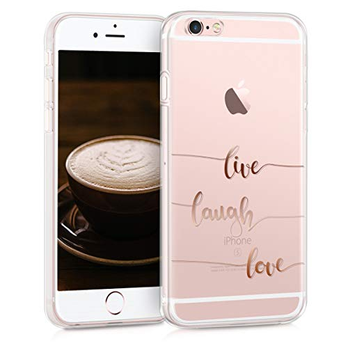 kwmobile Hülle kompatibel mit Apple iPhone 6 / 6S - Handyhülle Silikon Case - Live Laugh Love Rosegold Transparent