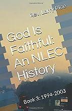 God Is Faithful: An NLEC History: Book 3: 1994-2003