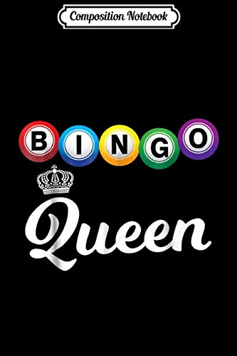 Composition Notebook: Bingo Bingo Queen - Bingo Player Gift  Journal/Notebook Blank Lined Ruled 6x9 100 Pages