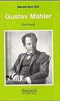 Gustav Mahler: Ein Portraet