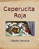 Caperucita Roja de Charles Perrault (Spanish Edition)