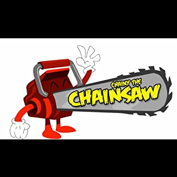 Chainy the Chainsaw