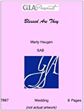 Blessed Are They-- Marty Haugen-SAB