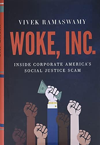Woke, Inc.: Inside Corporate America's Social Justice Scam