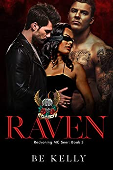 Raven (Reckoning MC Seer Book 3) by [BE Kelly]