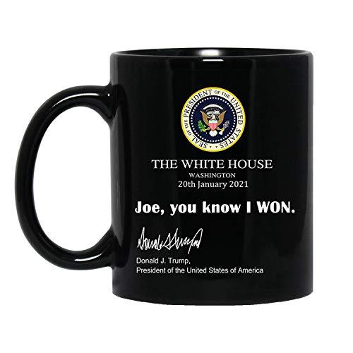Joe You Know I Won Mug, Funny Trump White House Note 2021 Trump Mug Gift Donald Trump President Coffee Cup Novelty Coffee Mug Ceramic 11oz 15oz Black Best Gift for Family Friends MAGA