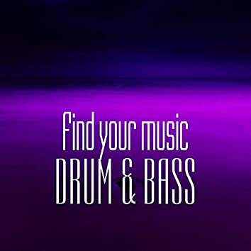 Find Your Music. Drum & Bass