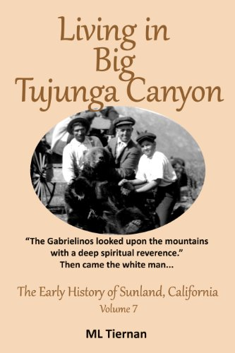 Living in Big Tujunga Canyon (The Early History of Sunland, California Book 7) (English Edition)