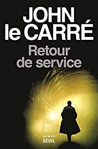 Retour de service par John Le Carré