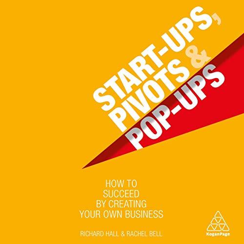 Start-Ups, Pivots and Pop-Ups audiobook cover art