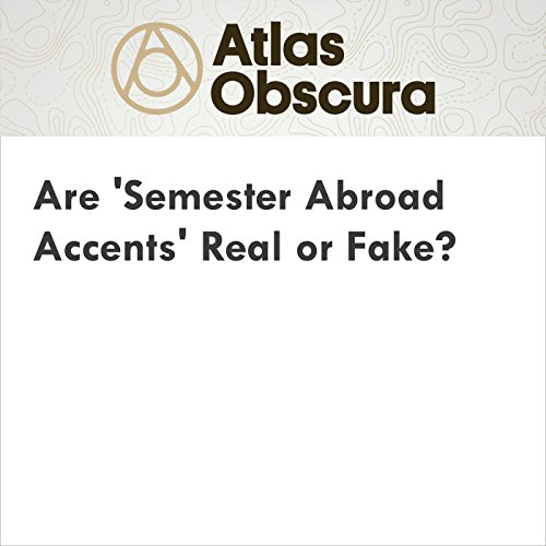 Are 'Semester Abroad Accents' Real or Fake? audiobook cover art
