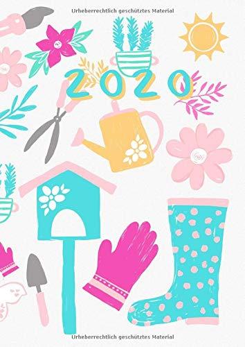2020: A4 Kalenderbuch, Timer und Terminplaner zum Organisieren und Planen I Garten Utensilien