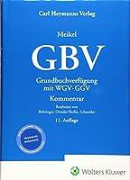 Meikel, GBV - Kommentar: Grundbuchverfuegung mit WGV und GGV