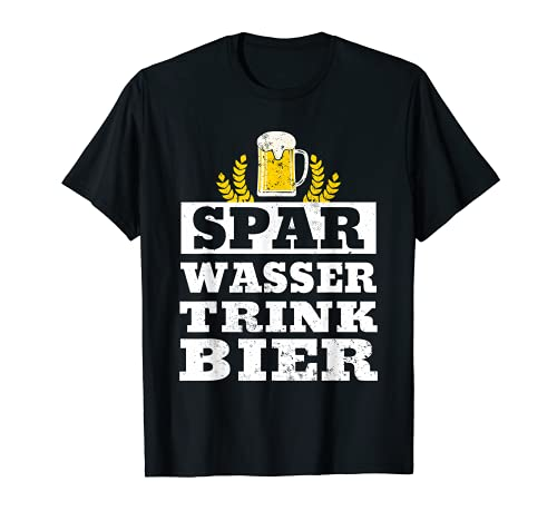 Spar Wasser Trink Bier   Biergarten Alkohol Party Bier T-Shirt