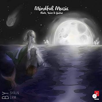 Mindful Music (Flute, Voice & Guitar)