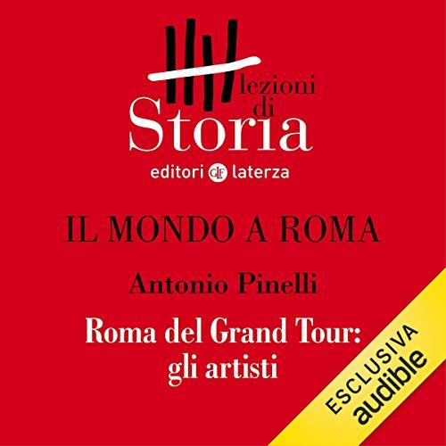 Il mondo a Roma - Roma del Grand Tour. Gli artisti copertina