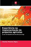 Experiência na implementação de projectos agrícolas