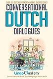 Conversational Dutch Dialogues: Over 100 Dutch Conversations and Short Stories (Conversational Dutch Dual Language Books)