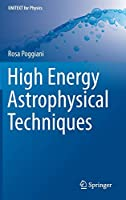 High Energy Astrophysical Techniques (UNITEXT for Physics)