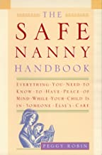 The Safe Nanny Handbook: Everything You Need To Know To Have Peace Of Mind While Your Child Is In Someone Else's Care